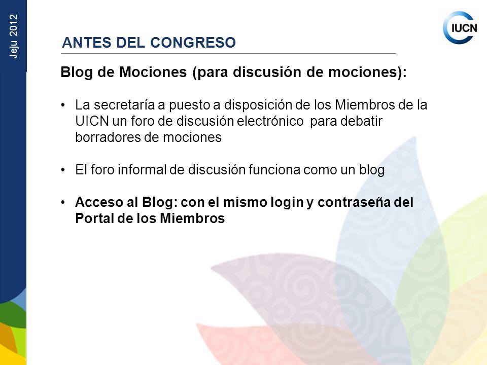 Jeju 2012 Blog de Mociones (para discusión de mociones): La secretaría a puesto a disposición de los Miembros de la UICN un foro de discusión electrón
