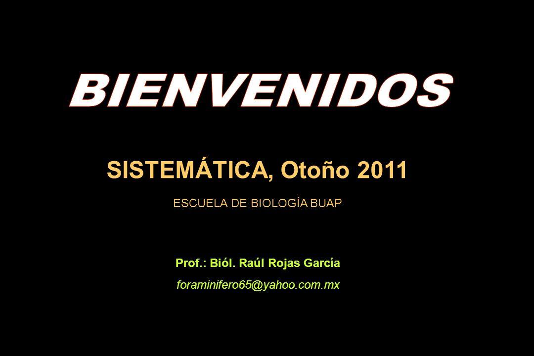 SISTEMÁTICA, Otoño 2011 Prof.: Biól.