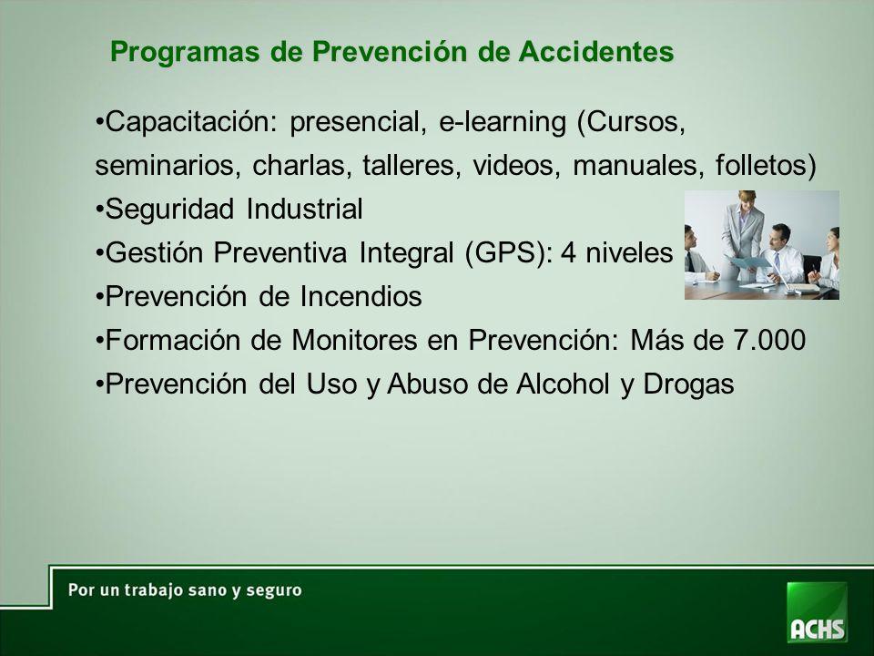 Programas de Prevención de Accidentes Capacitación: presencial, e-learning (Cursos, seminarios, charlas, talleres, videos, manuales, folletos) Seguridad Industrial Gestión Preventiva Integral (GPS): 4 niveles Prevención de Incendios Formación de Monitores en Prevención: Más de 7.000 Prevención del Uso y Abuso de Alcohol y Drogas