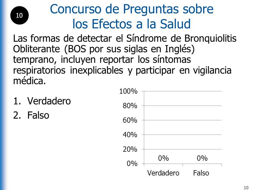 Concurso de Preguntas sobre los Efectos a la Salud 10 Las formas de detectar el Síndrome de Bronquiolitis Obliterante (BOS por sus siglas en Inglés) t