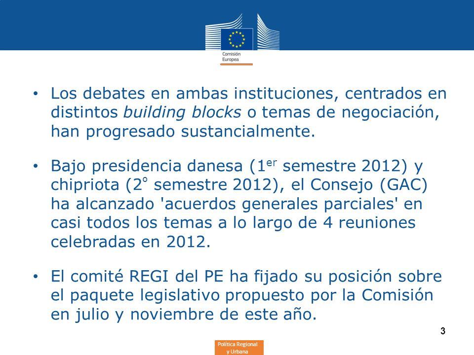 Política Regional y Urbana 3 Los debates en ambas instituciones, centrados en distintos building blocks o temas de negociación, han progresado sustanc