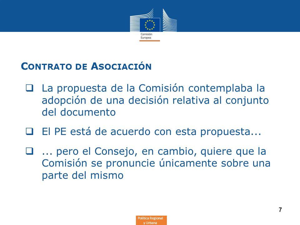 Política Regional y Urbana 7 C ONTRATO DE A SOCIACIÓN La propuesta de la Comisión contemplaba la adopción de una decisión relativa al conjunto del doc