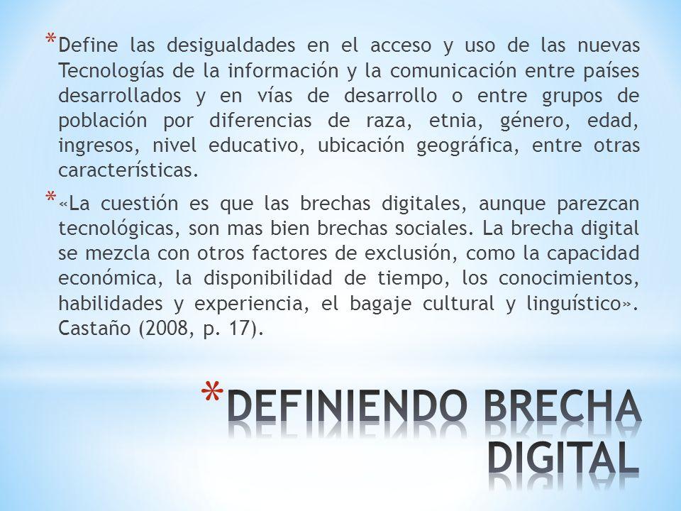 * Define las desigualdades en el acceso y uso de las nuevas Tecnologías de la información y la comunicación entre países desarrollados y en vías de de