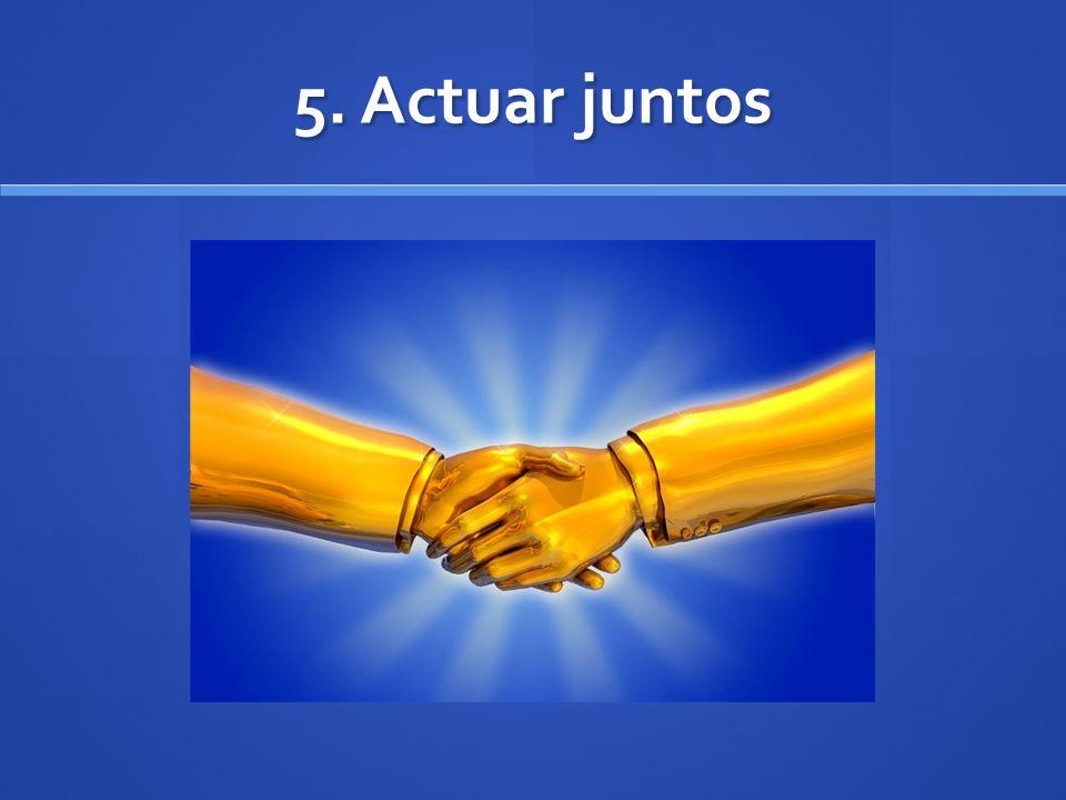 5. Actuar juntos