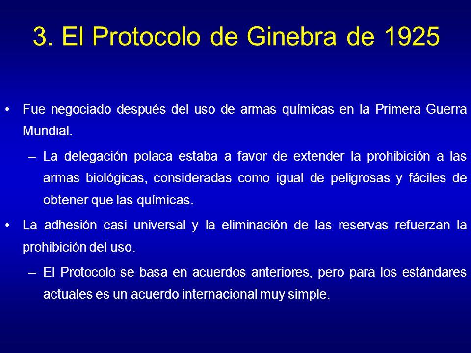 3. El Protocolo de Ginebra de 1925 Fue negociado después del uso de armas químicas en la Primera Guerra Mundial. –La delegación polaca estaba a favor