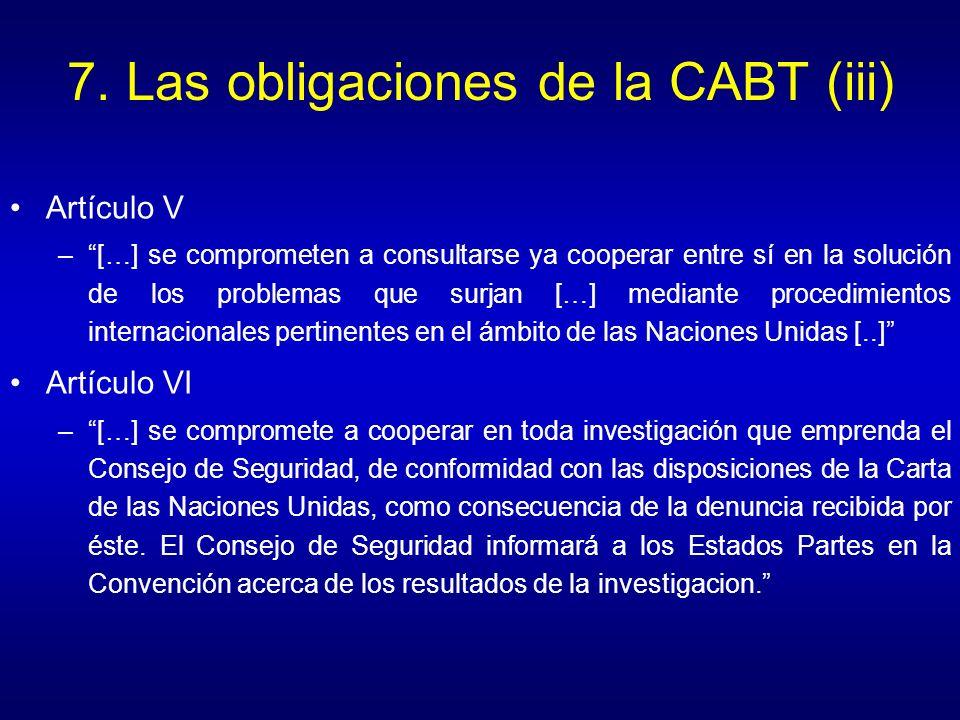 7. Las obligaciones de la CABT (iii) Artículo V –[…] se comprometen a consultarse ya cooperar entre sí en la solución de los problemas que surjan […]