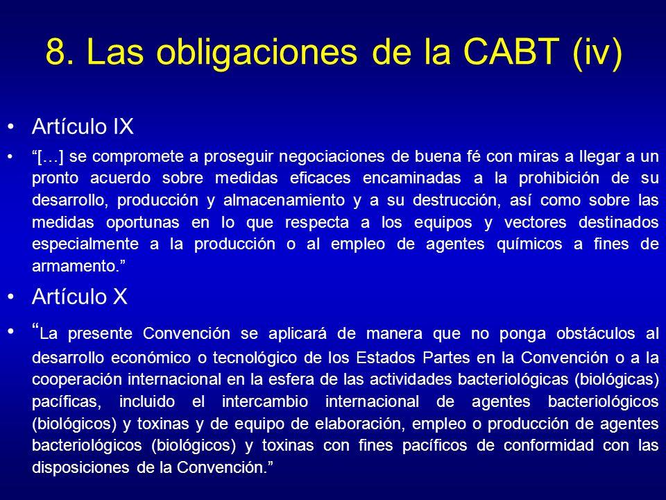 8. Las obligaciones de la CABT (iv) Artículo IX […] se compromete a proseguir negociaciones de buena fé con miras a llegar a un pronto acuerdo sobre m