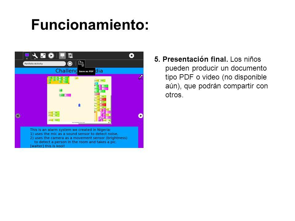 Funcionamiento: 5. Presentación final. Los niños pueden producir un documento tipo PDF o video (no disponible aún), que podrán compartir con otros.