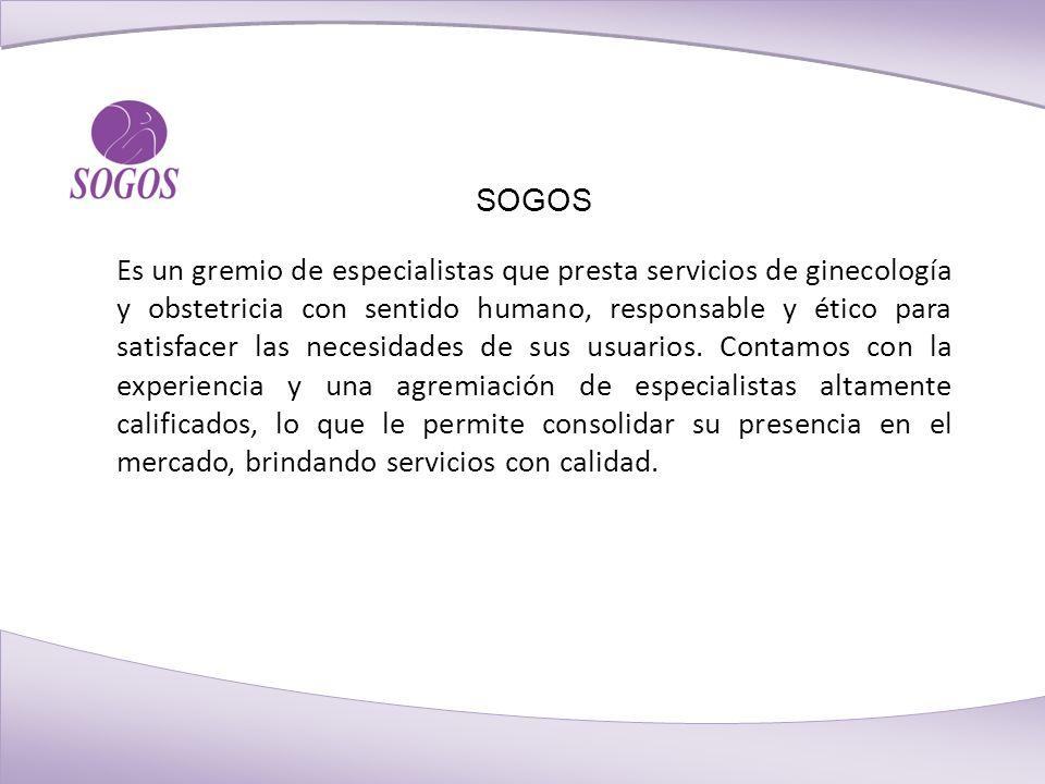 SOGOS Es un gremio de especialistas que presta servicios de ginecología y obstetricia con sentido humano, responsable y ético para satisfacer las necesidades de sus usuarios.