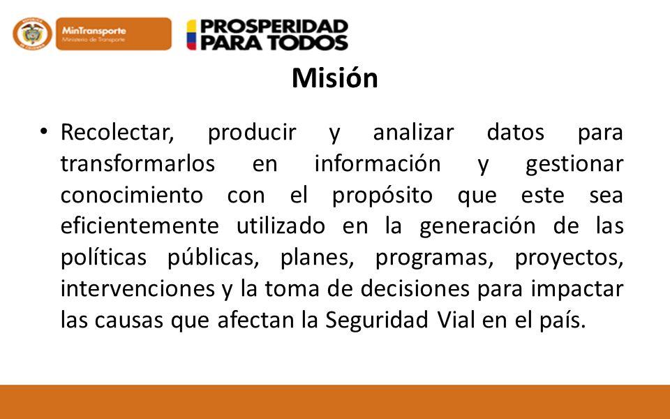 Misión Recolectar, producir y analizar datos para transformarlos en información y gestionar conocimiento con el propósito que este sea eficientemente