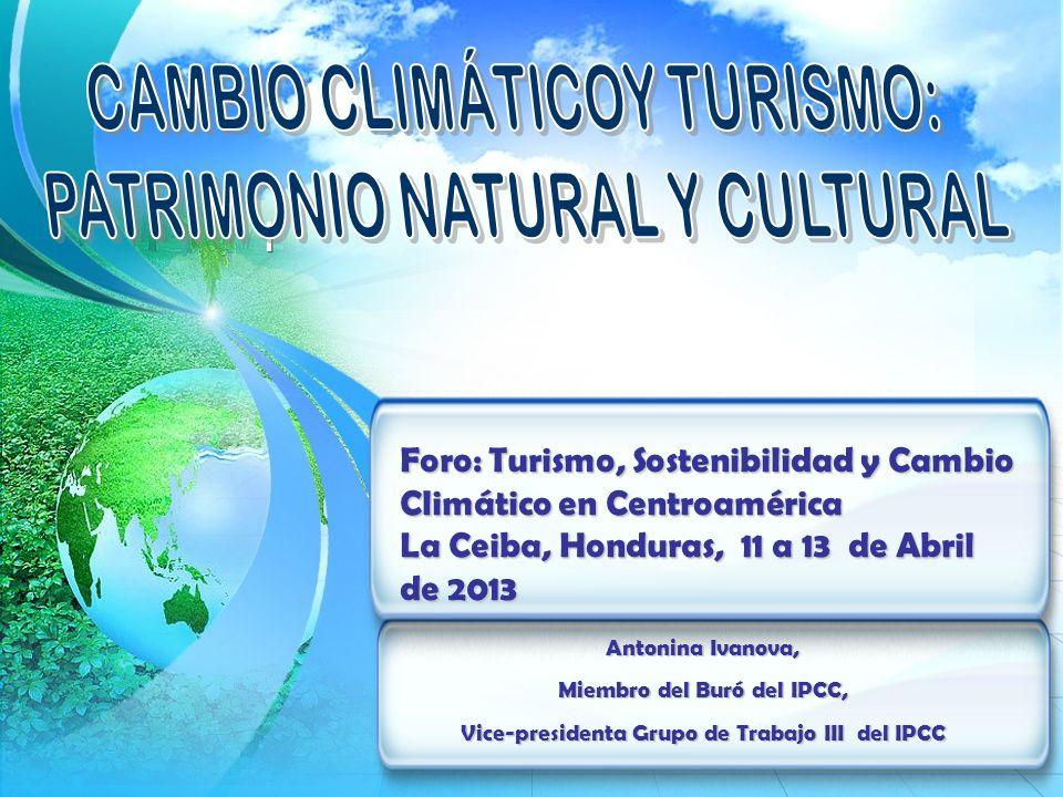 1 I I Foro: Turismo, Sostenibilidad y Cambio Climático en Centroamérica La Ceiba, Honduras, 11 a 13 de Abril de 2013 Antonina Ivanova, Miembro del Buró del IPCC, Vice-presidenta Grupo de Trabajo III del IPCC