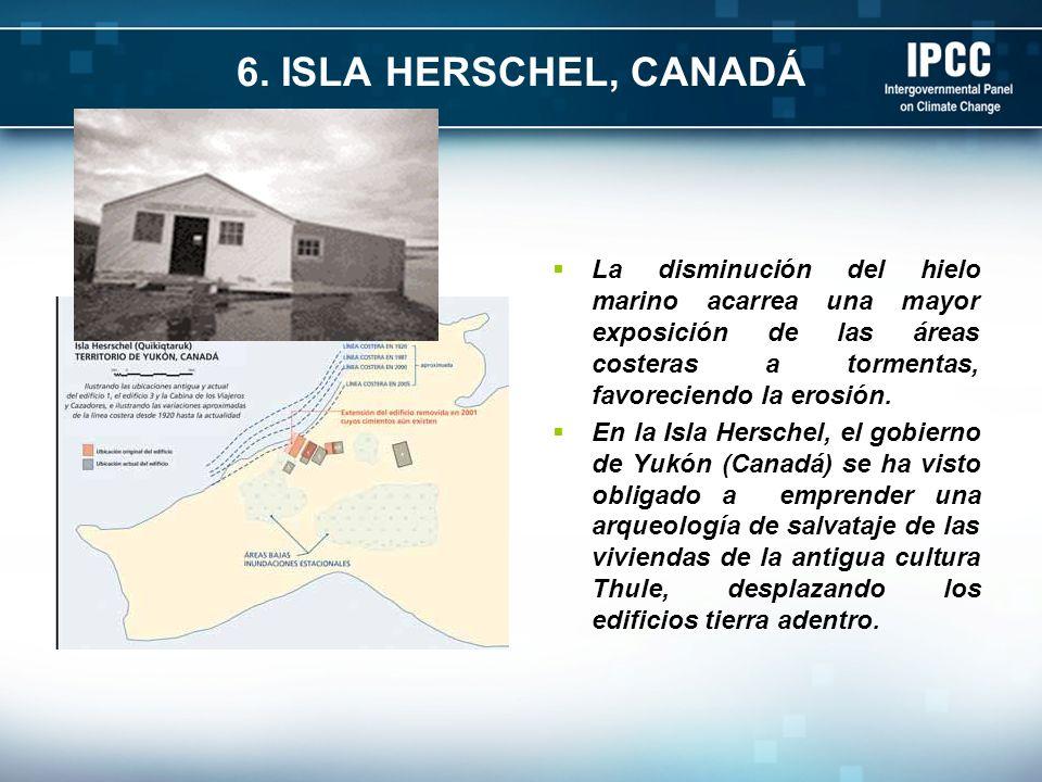 6. ISLA HERSCHEL, CANADÁ La disminución del hielo marino acarrea una mayor exposición de las áreas costeras a tormentas, favoreciendo la erosión. En l