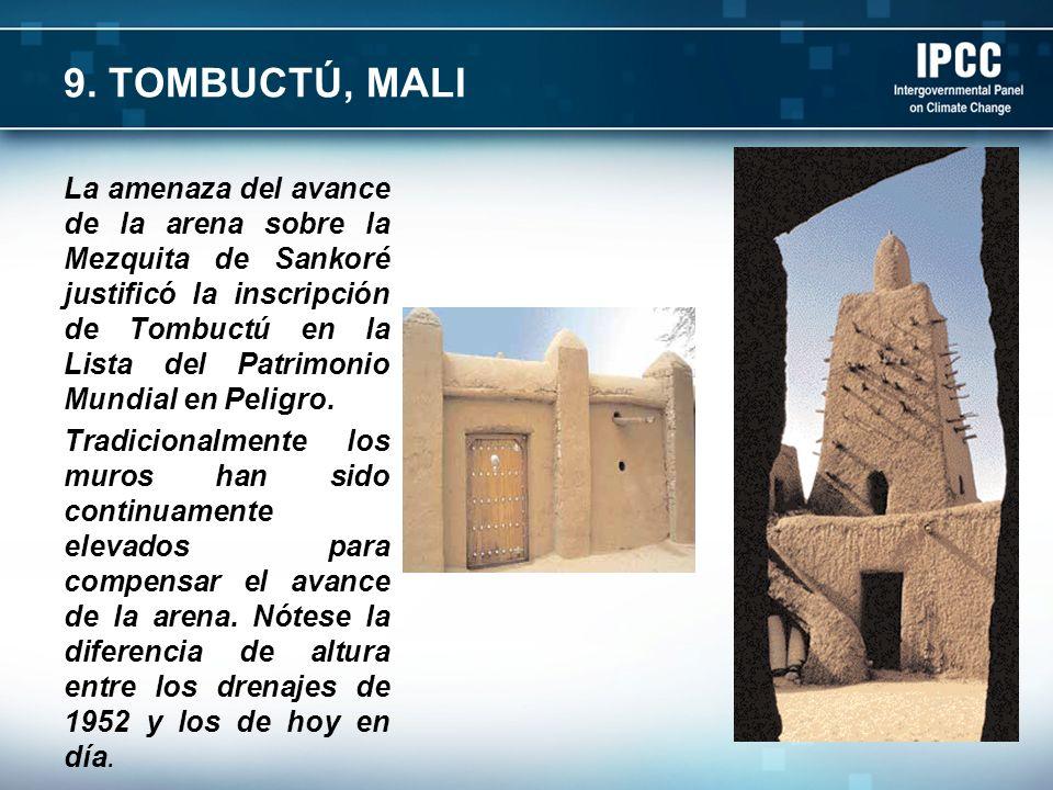 9. TOMBUCTÚ, MALI La amenaza del avance de la arena sobre la Mezquita de Sankoré justificó la inscripción de Tombuctú en la Lista del Patrimonio Mundi