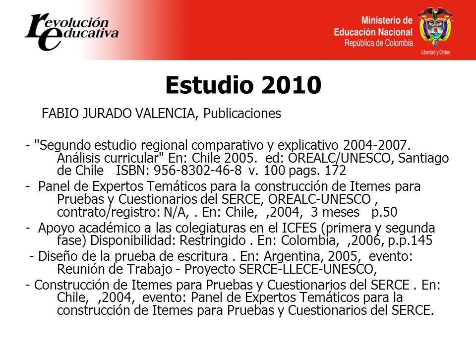 Estudio 2010 FABIO JURADO VALENCIA, Publicaciones - Segundo estudio regional comparativo y explicativo 2004-2007.