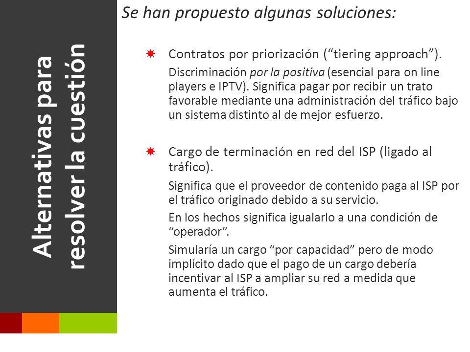 Alternativas para resolver la cuestión Se han propuesto algunas soluciones: Contratos por priorización (tiering approach).