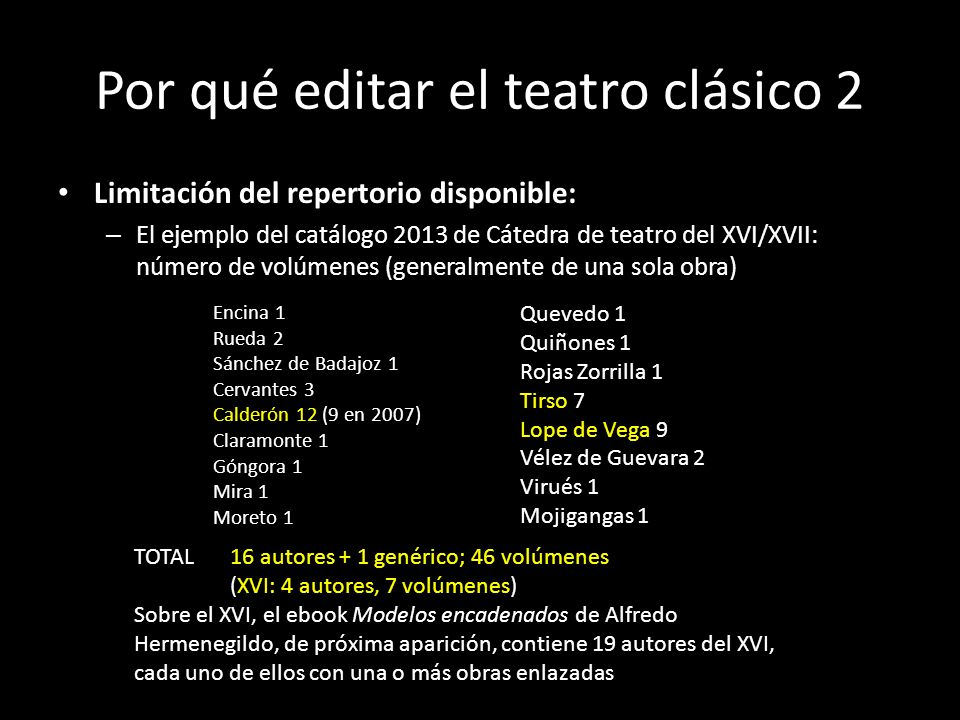 Por qué editar el teatro clásico 1 Dos preguntas superpuestas: – por qué el teatro – por qué concretamente el clásico Múltiple estatuto enunciativo de