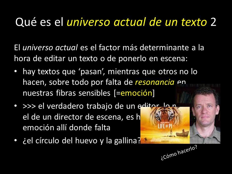 Qué es el universo actual de un texto 1 Ese universo actual de un texto está constituido por un conjunto de elementos que, estando en el texto –a vece