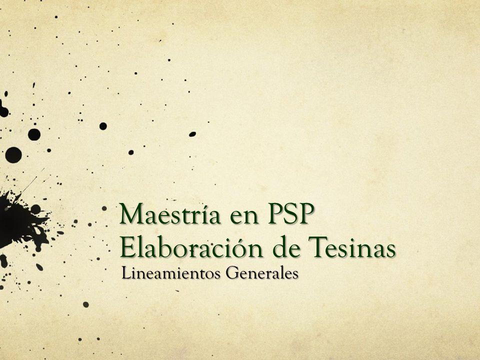 Maestría en PSP Elaboración de Tesinas Lineamientos Generales