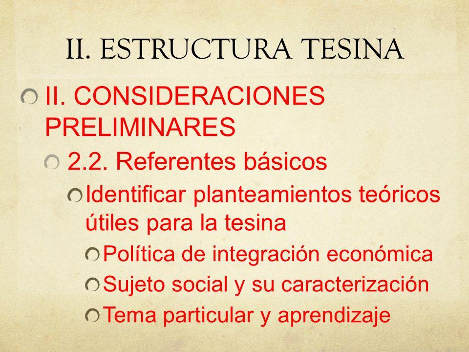 II.ESTRUCTURA TESINA II. CONSIDERACIONES PRELIMINARES 2.2.