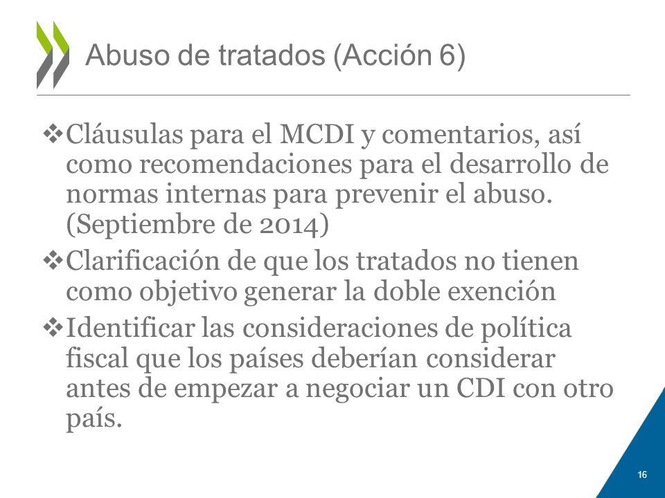Abuso de tratados (Acción 6) Cláusulas para el MCDI y comentarios, así como recomendaciones para el desarrollo de normas internas para prevenir el abu