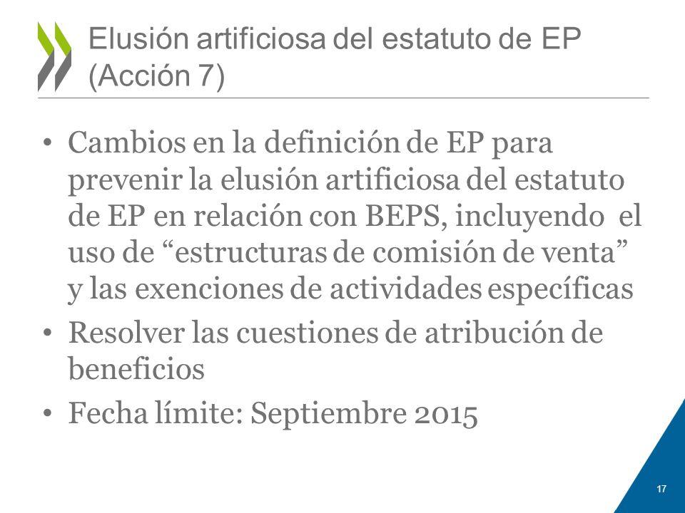 Elusión artificiosa del estatuto de EP (Acción 7) Cambios en la definición de EP para prevenir la elusión artificiosa del estatuto de EP en relación c