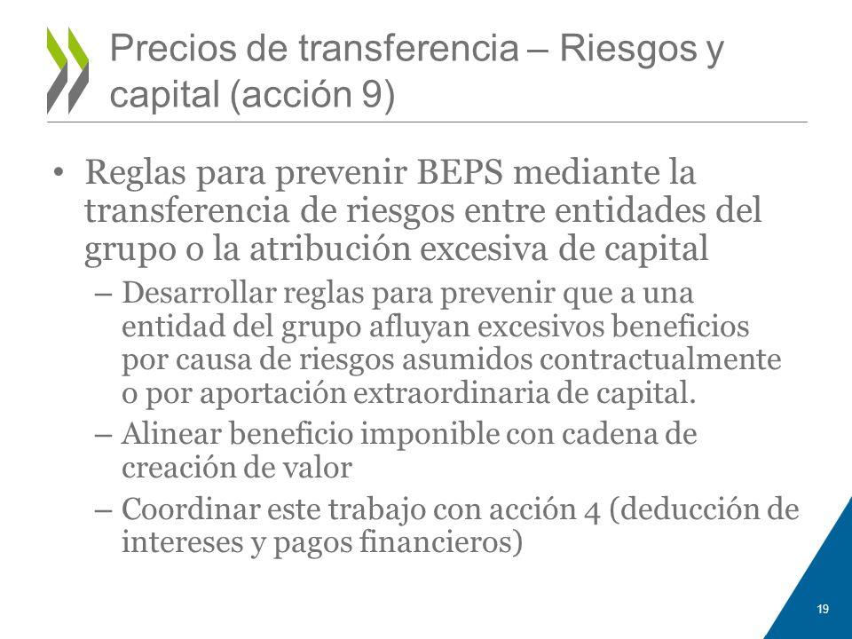 Precios de transferencia – Riesgos y capital (acción 9) Reglas para prevenir BEPS mediante la transferencia de riesgos entre entidades del grupo o la