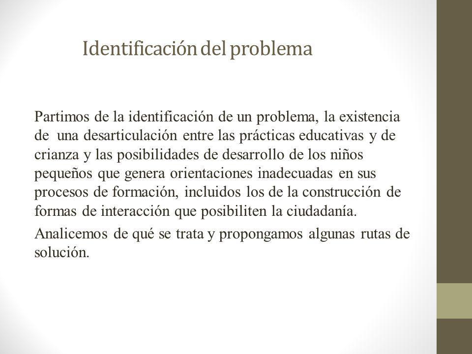 Identificación del problema Partimos de la identificación de un problema, la existencia de una desarticulación entre las prácticas educativas y de cri