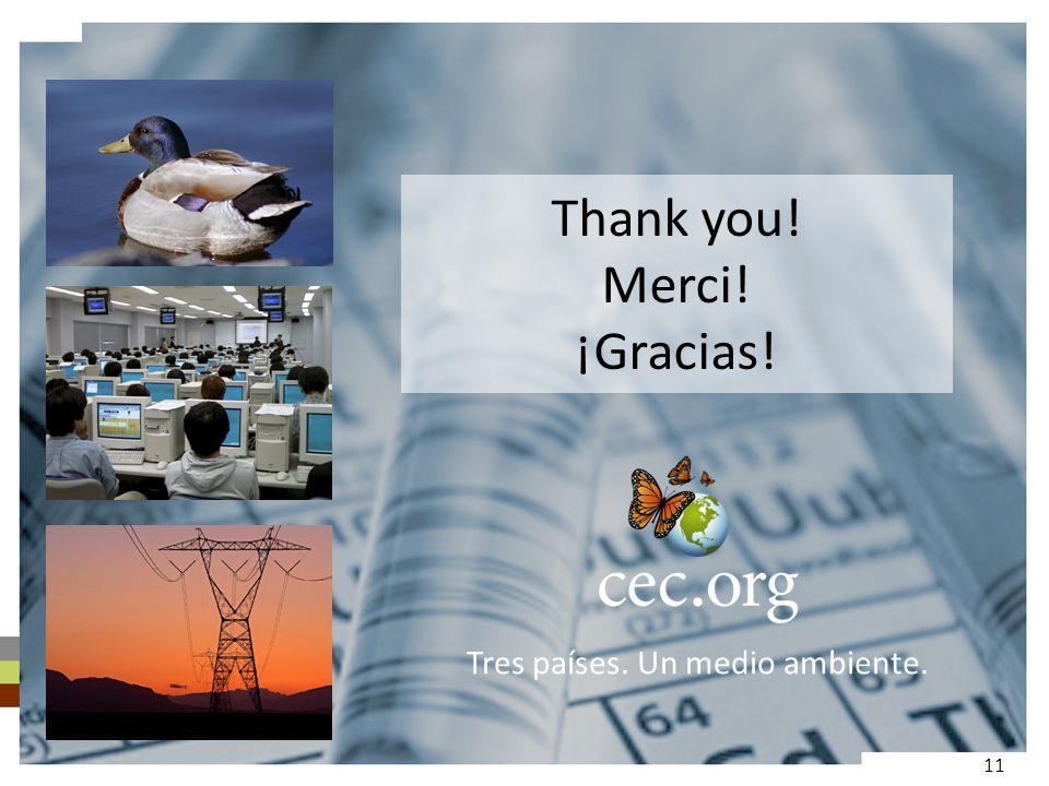 Thank you! Merci! ¡Gracias! Tres países. Un medio ambiente. 11