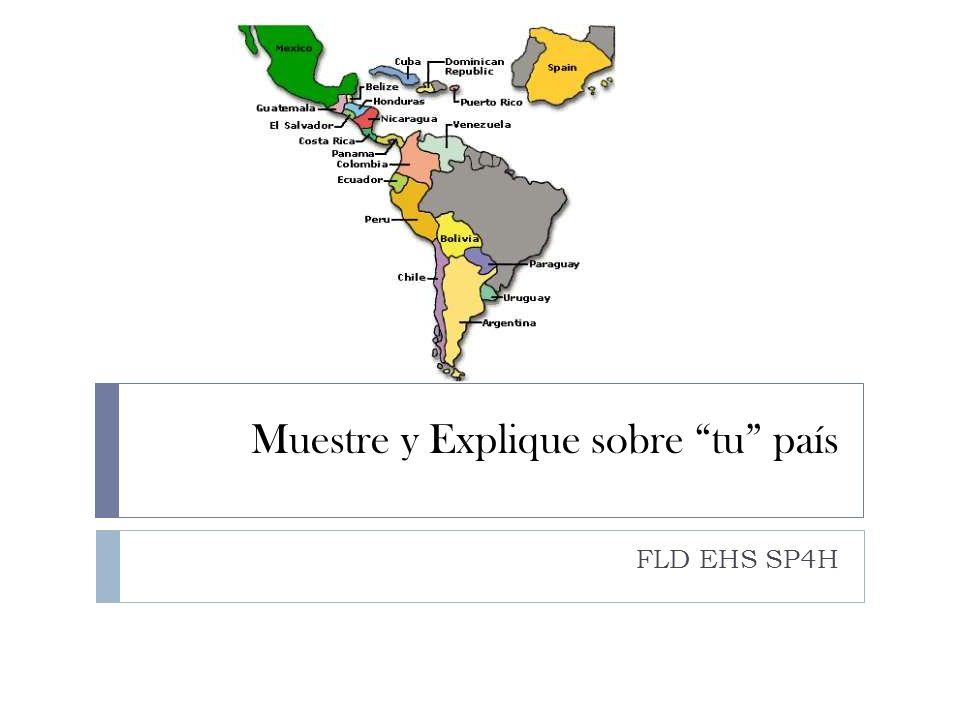 Muestre y Explique sobre tu país FLD EHS SP4H