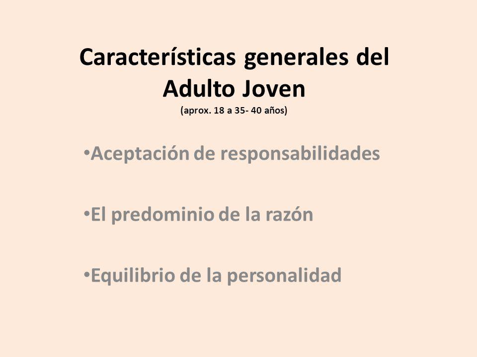 Características generales del Adulto Joven (aprox.