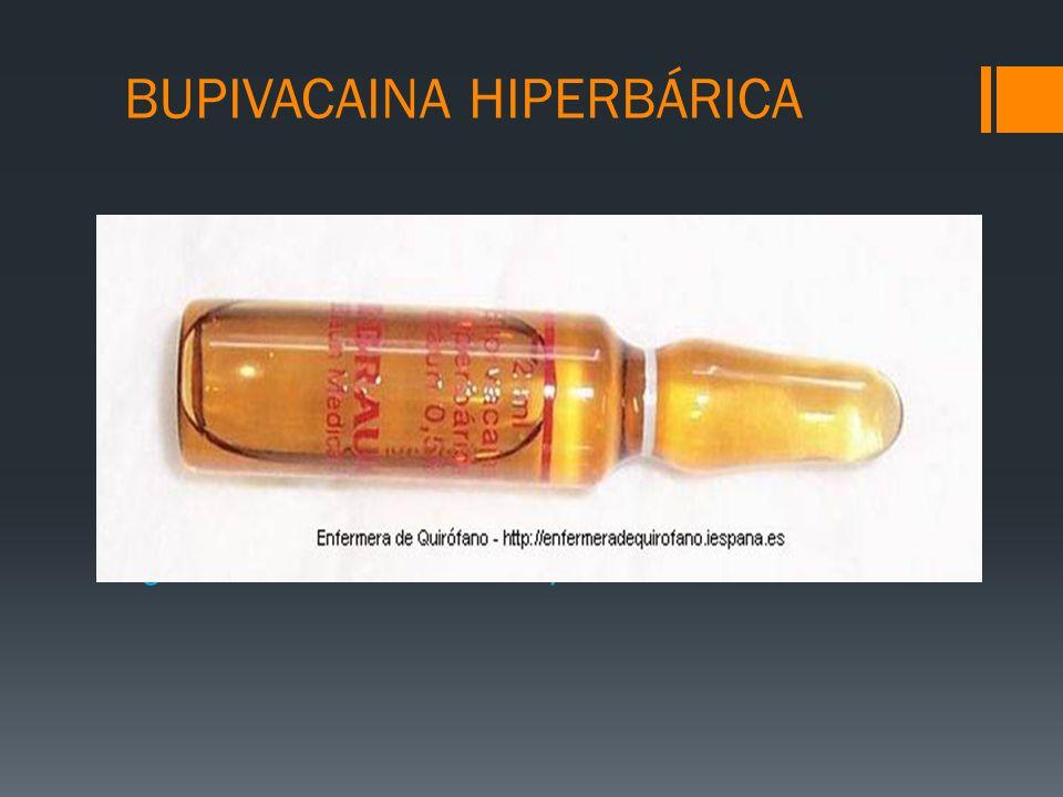 BUPIVACAINA HIPERBÁRICA Para que un fármaco sea hipobárico o hiperbárico con respecto al LCR deberá tener menor o mayor densidad que este. A la bupiva