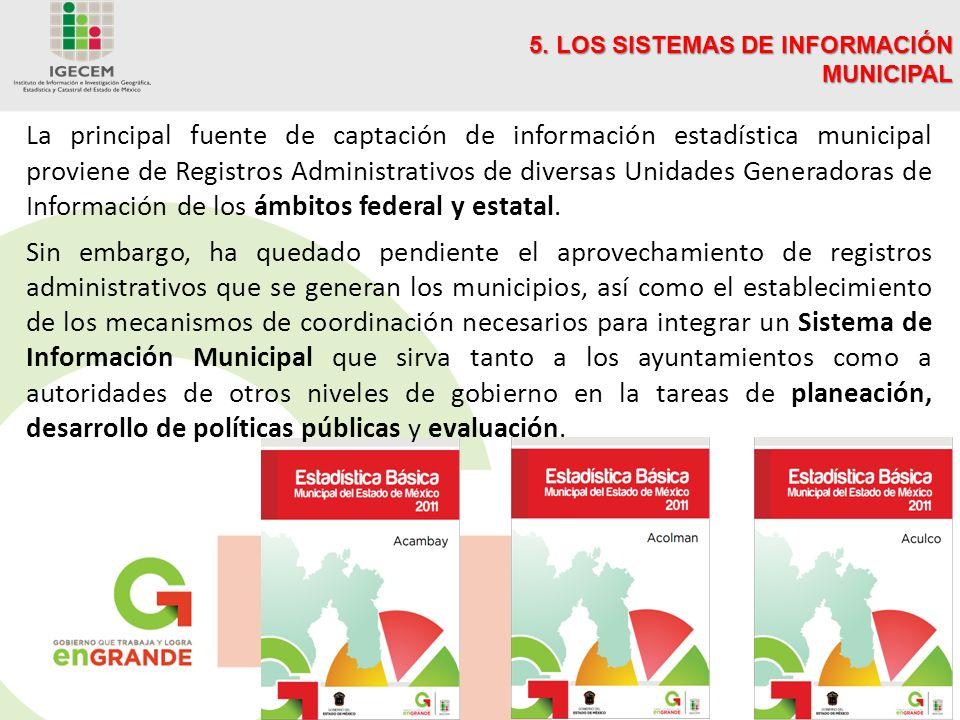 La principal fuente de captación de información estadística municipal proviene de Registros Administrativos de diversas Unidades Generadoras de Información de los ámbitos federal y estatal.