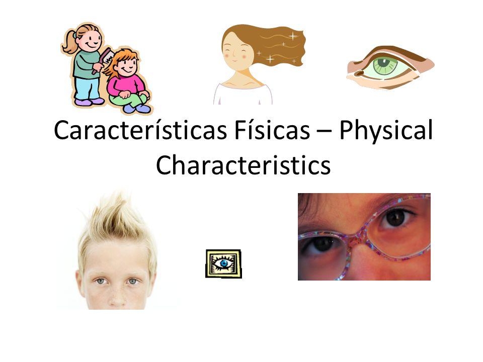 Características Físicas – Physical Characteristics