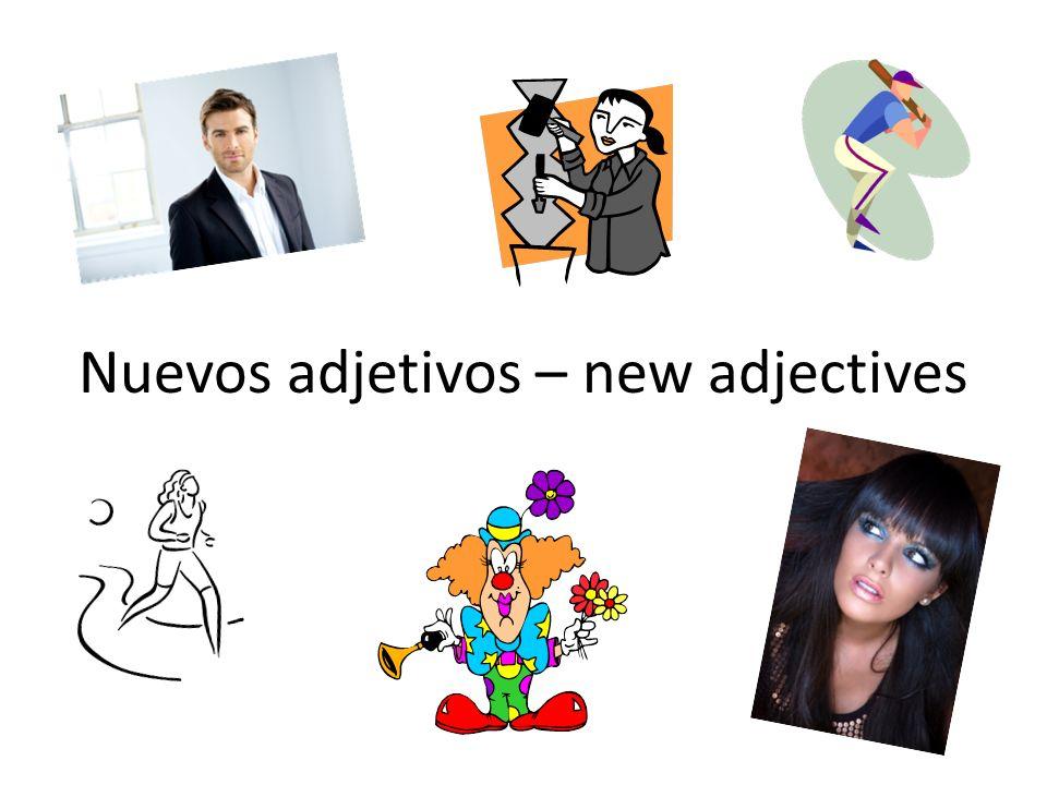 Nuevos adjetivos – new adjectives