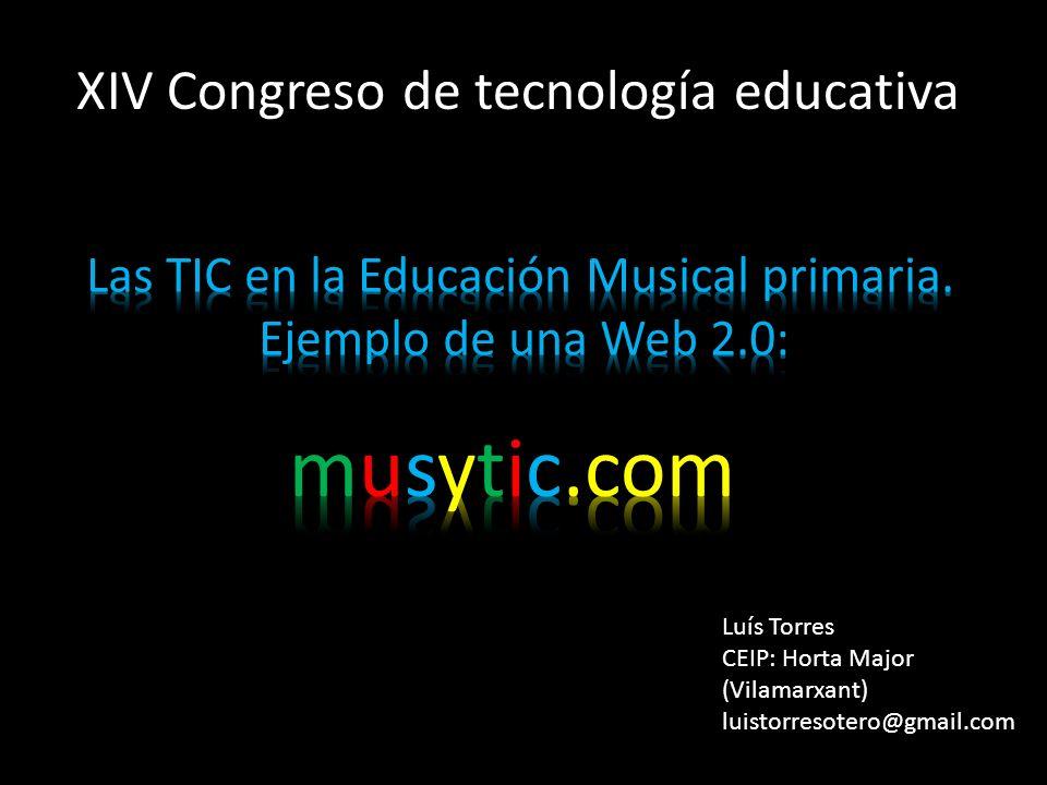XIV Congreso de tecnología educativa Luís Torres CEIP: Horta Major (Vilamarxant) luistorresotero@gmail.com