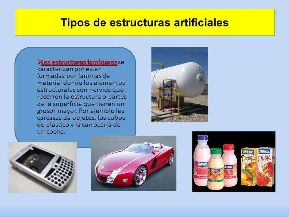 Tipos de estructuras artificiales Las estructuras laminares Las estructuras laminares se caracterizan por estar formadas por láminas de material donde