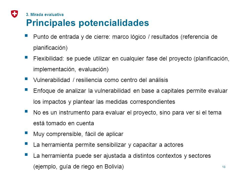 18 Punto de entrada y de cierre: marco lógico / resultados (referencia de planificación) Flexibilidad: se puede utilizar en cualquier fase del proyect