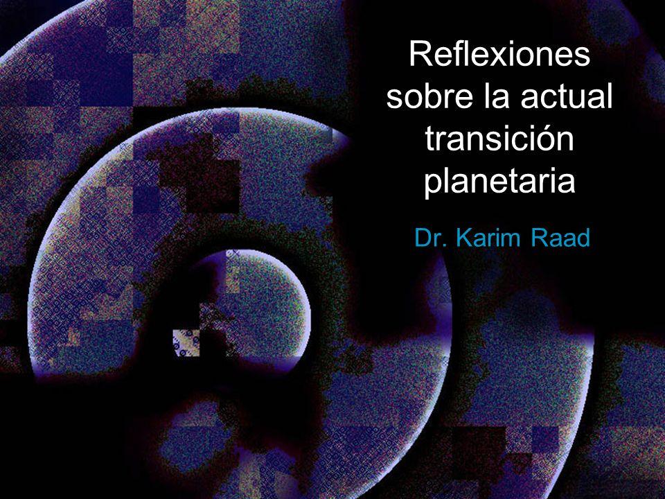 Reflexiones sobre la actual transición planetaria Dr.