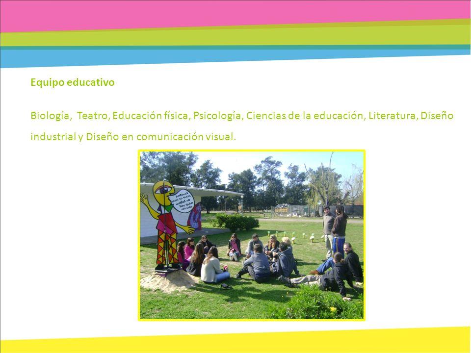 Equipo educativo Biología, Teatro, Educación física, Psicología, Ciencias de la educación, Literatura, Diseño industrial y Diseño en comunicación visu