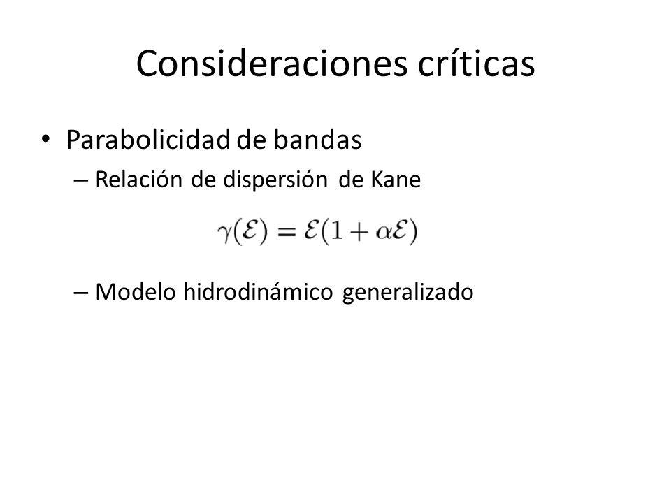 Consideraciones críticas Parabolicidad de bandas – Relación de dispersión de Kane – Modelo hidrodinámico generalizado
