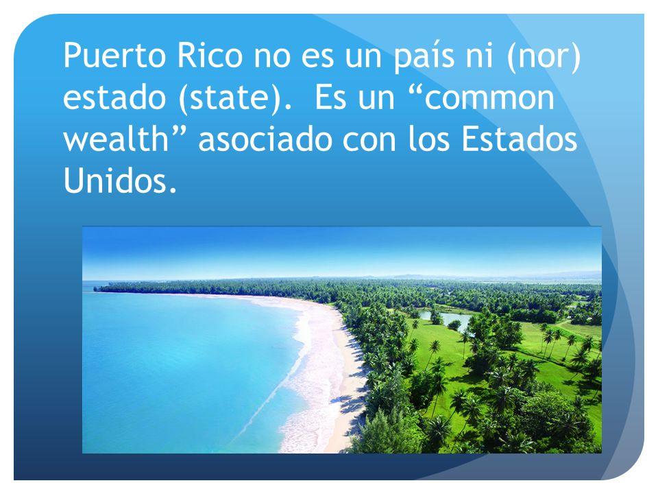 Puerto Rico no es un país ni (nor) estado (state). Es un common wealth asociado con los Estados Unidos.