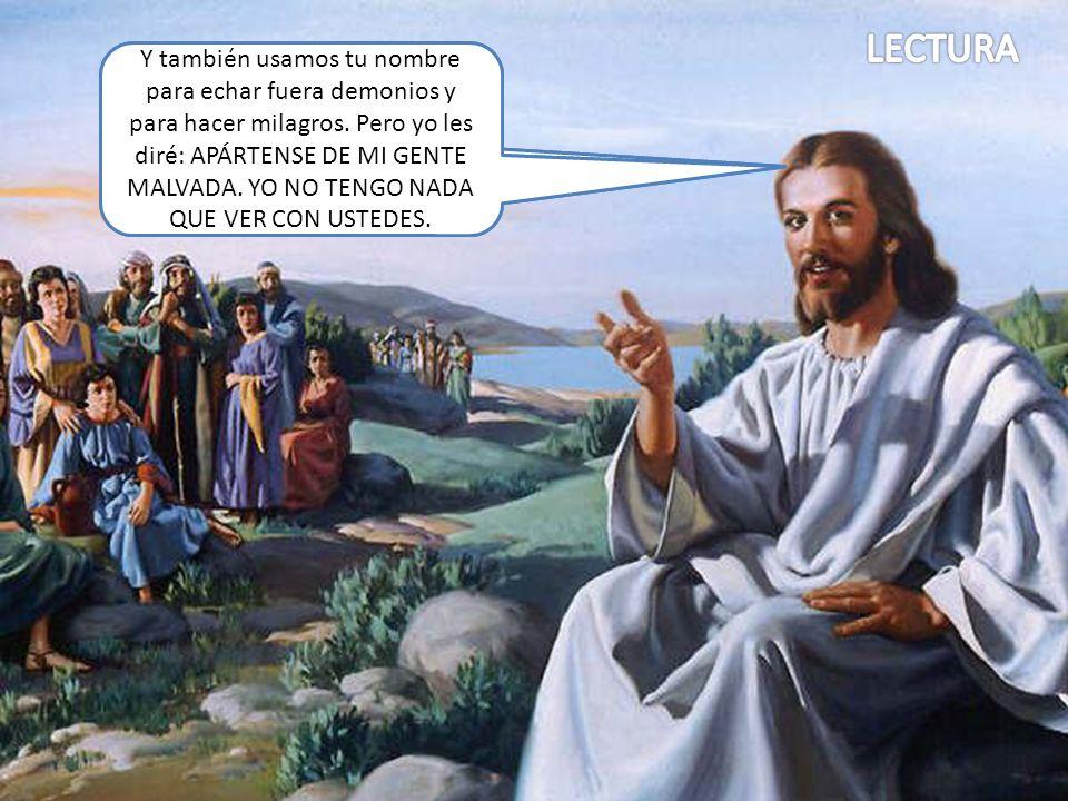 Jesús les dijo: No todos los que dicen que yo soy su Señor y dueño entrarán en el reino de Dios. Eso no es suficiente. Antes que nada deben obedecer l