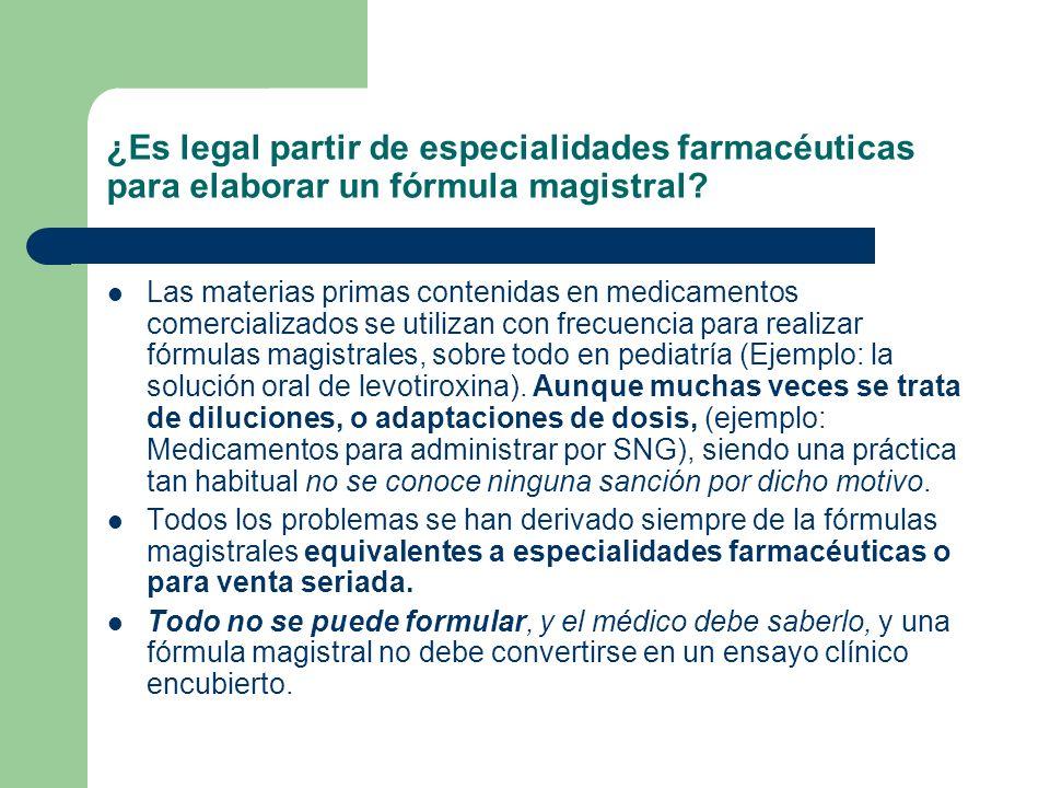 ¿Es legal partir de especialidades farmacéuticas para elaborar un fórmula magistral? Las materias primas contenidas en medicamentos comercializados se