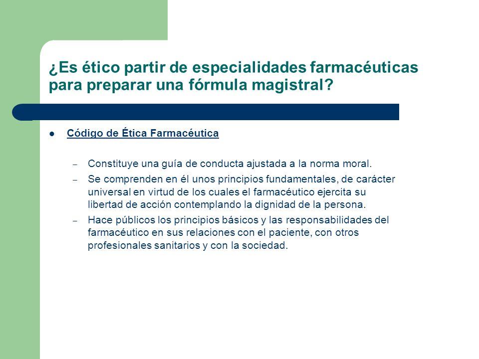 ¿Es ético partir de especialidades farmacéuticas para preparar una fórmula magistral? Código de Ética Farmacéutica – Constituye una guía de conducta a