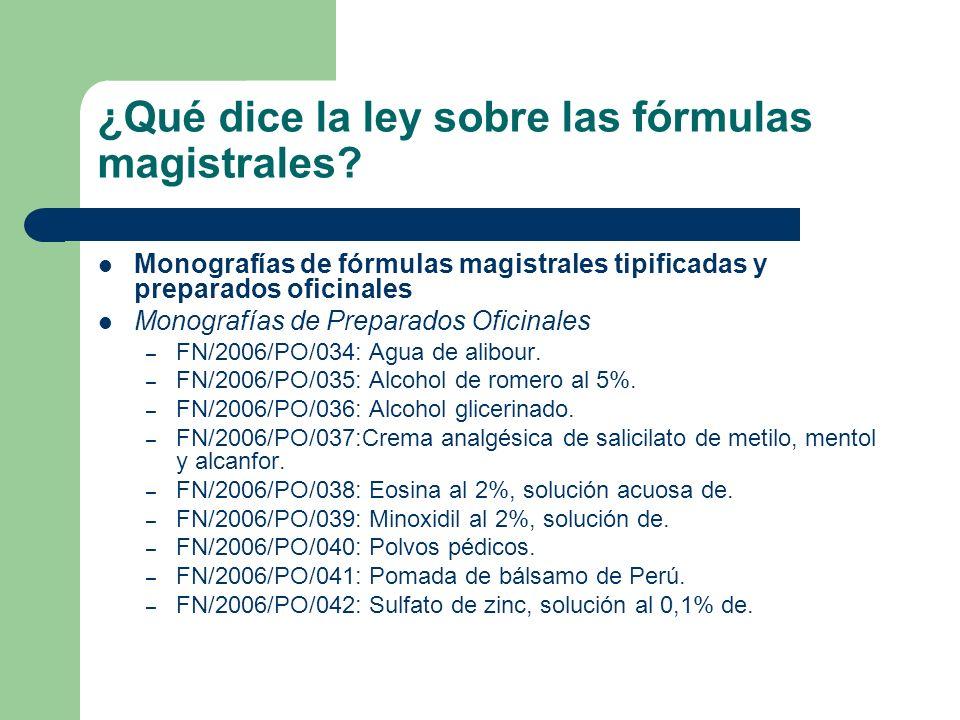 ¿Qué dice la ley sobre las fórmulas magistrales? Monografías de fórmulas magistrales tipificadas y preparados oficinales Monografías de Preparados Ofi