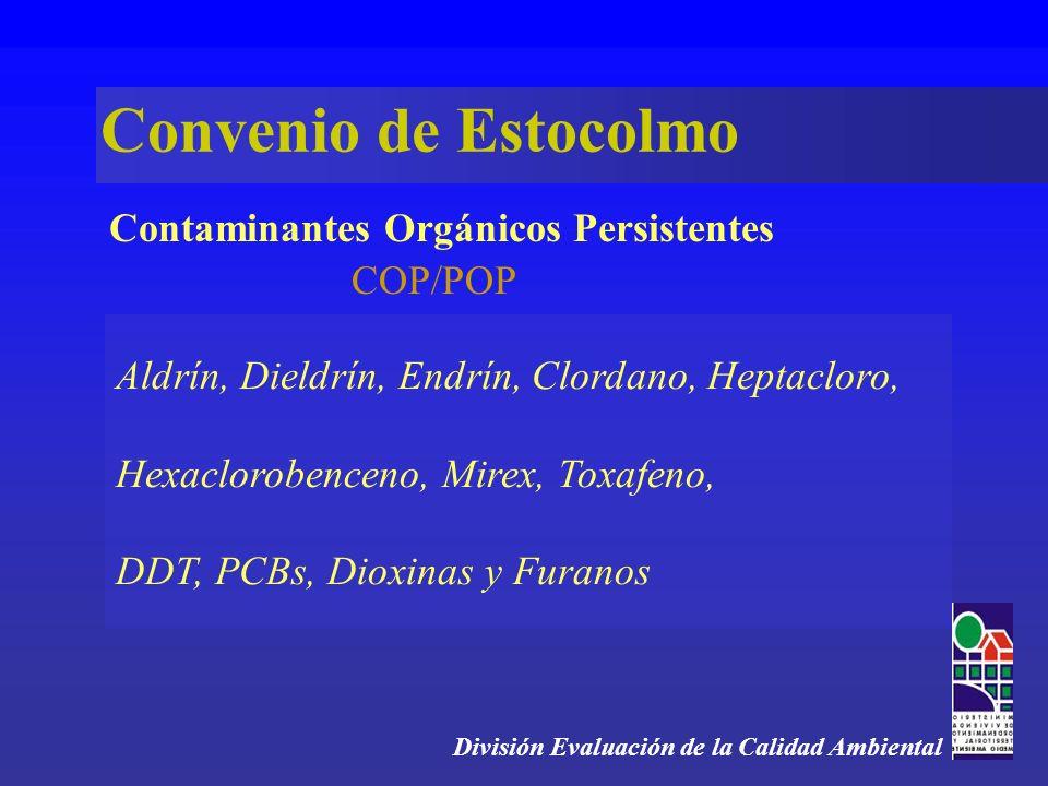 Aldrín, Dieldrín, Endrín, Clordano, Heptacloro, Hexaclorobenceno, Mirex, Toxafeno, DDT, PCBs, Dioxinas y Furanos División Evaluación de la Calidad Ambiental Contaminantes Orgánicos Persistentes Convenio de Estocolmo oro, COP/POP