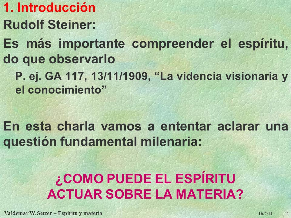 Valdemar W.Setzer – Espíritu y materia 2 16/7/11 1.