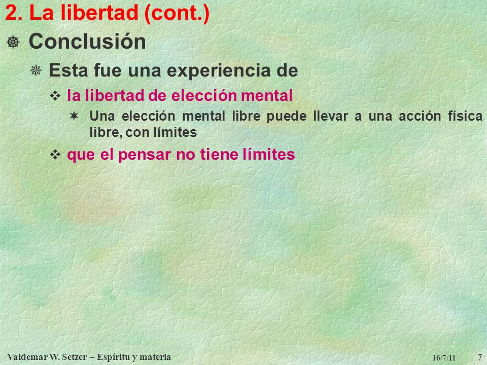 Valdemar W.Setzer – Espíritu y materia 7 16/7/11 2.