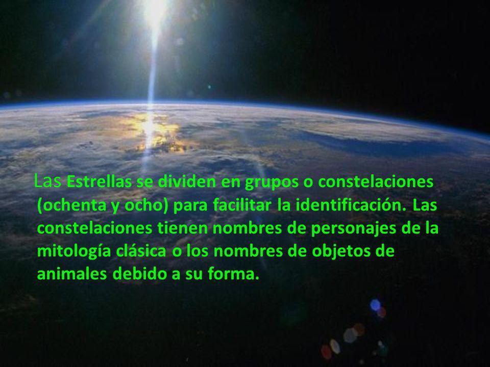 Las Estrellas se dividen en grupos o constelaciones (ochenta y ocho) para facilitar la identificación. Las constelaciones tienen nombres de personajes