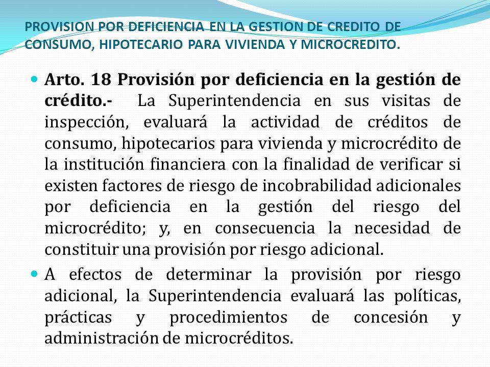 PROVISION POR DEFICIENCIA EN LA GESTION DE CREDITO DE CONSUMO, HIPOTECARIO PARA VIVIENDA Y MICROCREDITO. Arto. 18 Provisión por deficiencia en la gest